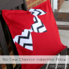 No-Sew Chevron Valentine Pillow