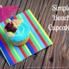Simple Beach Cupcakes