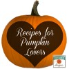 Recipes for Those who Love Pumpkin...