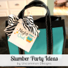 Slumber Party Tips and Ideas