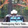 Set a Fabulous Kid's Thanksgiving Table