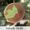 Simple Holly Christmas Ornament