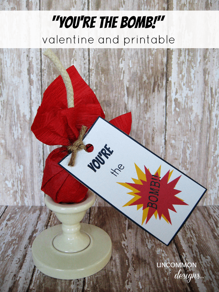 You're the Bomb valentine and free printable from Uncommon Designs.