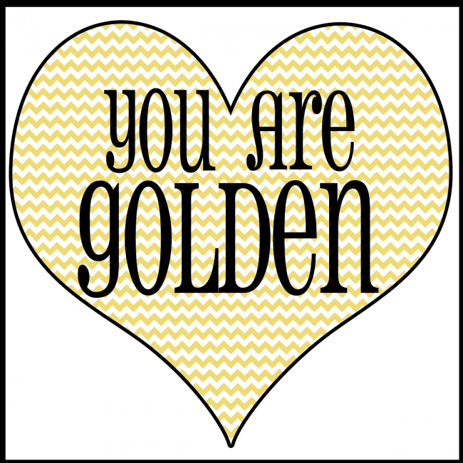 you-are-golden-printable