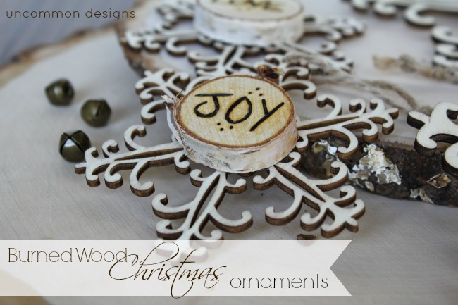 Wood Burned Christmas Ornaments ~ Natural and gorgeous. via www.uncommondesignsonline.com