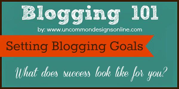 Setting Blogging Goals via uncommondesignsonline.com