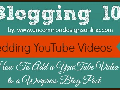 How To Embed a YouTube Video into a Blog Post … Blogging 101