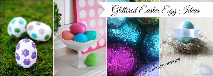 Glittered Easter Egg Ideas from the Ultimate Easter Egg Decorating Idea Collection www.uncommondesignsonline.com