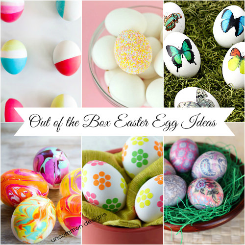 Out of the Box Easter Egg Decorating Ideas from the Ultimate Egg Decorating Idea Collection  www.uncommondesignsonline.com