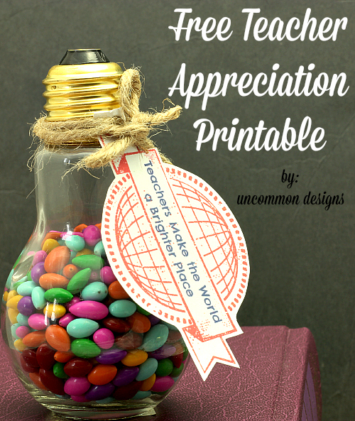 Free Teacher Appreciation Printable Tags Teachers Make the World a Brighter Place www.uncommondesignsonline.com