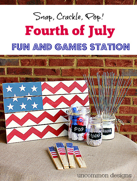Have some fun on the Fourth  with this Fourth of July Fun and Games Station!  www.uncommondesignsonline.com #ultimateredwhiteandblue