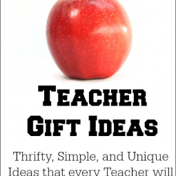 Teacher Gift Ideas: Thrifty, Simple and Unique Ideas that every teacher will adore! www.uncommondesignsonline.com #TeacherGifts #TeacherAppreciation