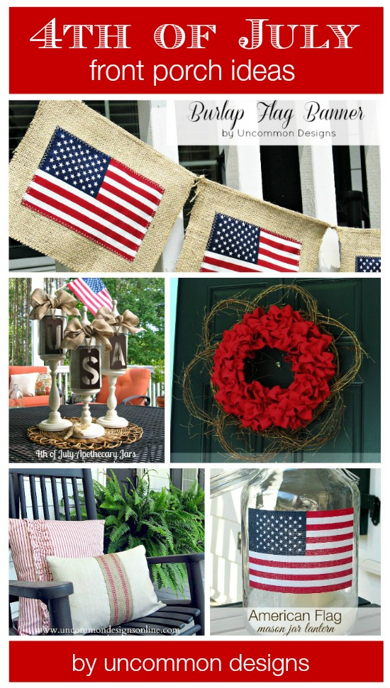 Fourth of July Front Porch Ideas. 5 Diy Projects for creating an amazing front porch. #fourthofjuly #summer #burlap