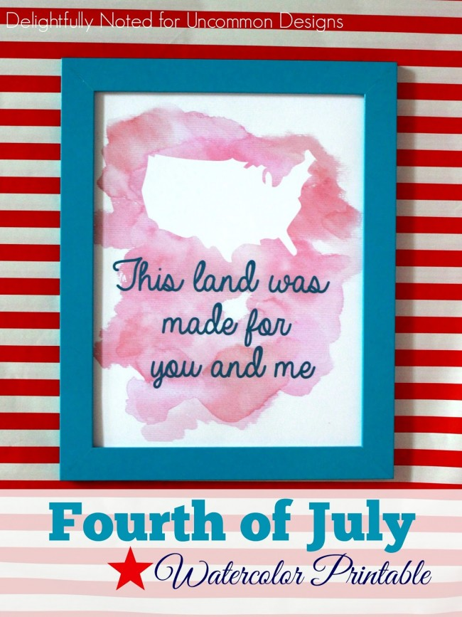 This land is made for you and me... a free Fourth of July Printable www.uncommondesignsonline.com