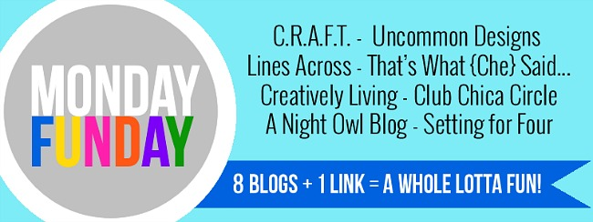 Monday Funday 8 blog link party! Each Sunday night at 7pm EST. via www.uncommondesignsonline.com
