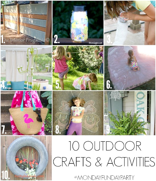 10 Outdoor Crafts and Activites from #mondayfundayparty that are sure to make your time outside this summer fun for you and your kids! #summer #outdooractivities #kidsactivities