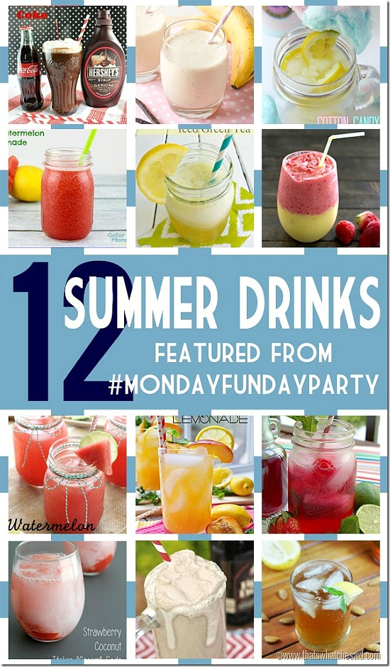 12 Delicious Summer Drink Recipes from the Monday Funday Link Party. #summer #drinks #recipes