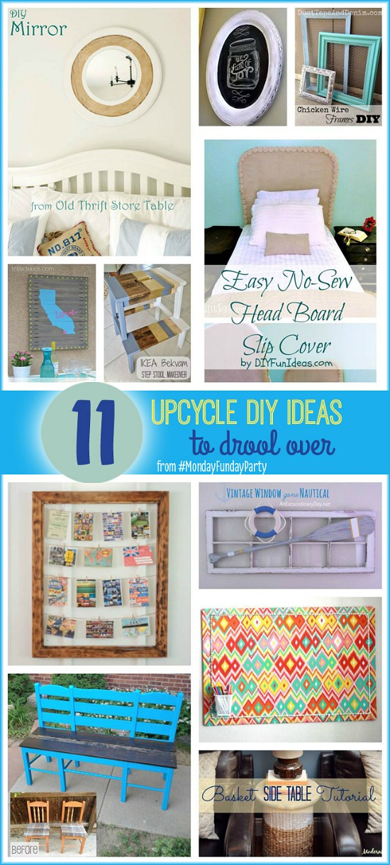 11 Fabulous Upcycle DIY Projects from the Monday Funday Link Party #linkpartyfeatures