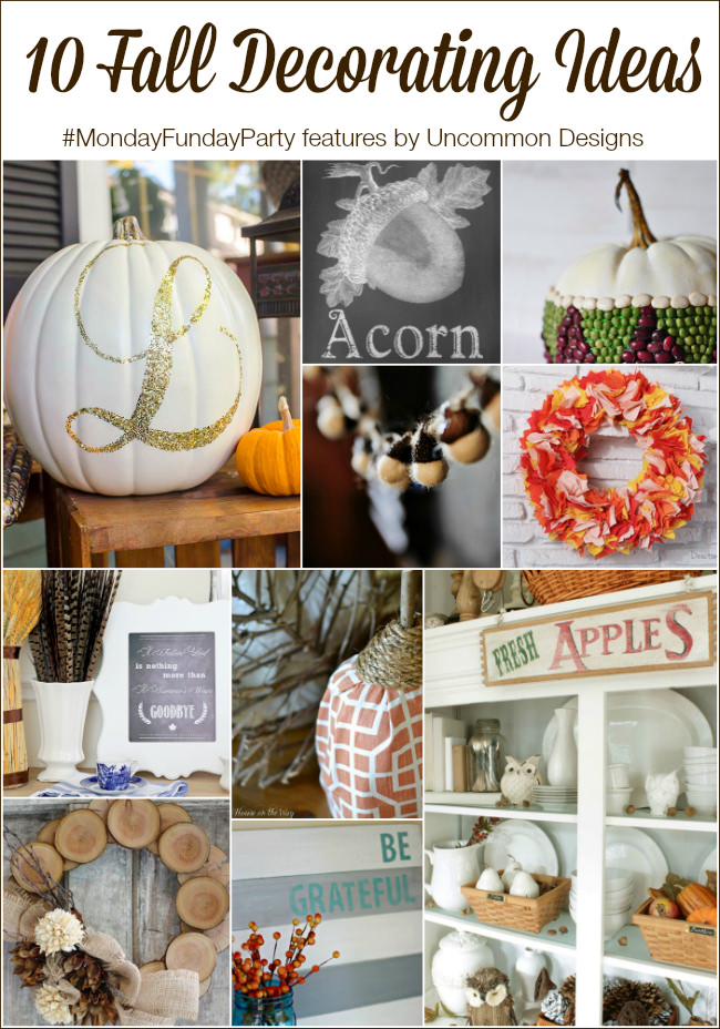 10 Simple Fall Decorating Ideas from the #mondayfundayparty via www.uncommondesignsonline.com