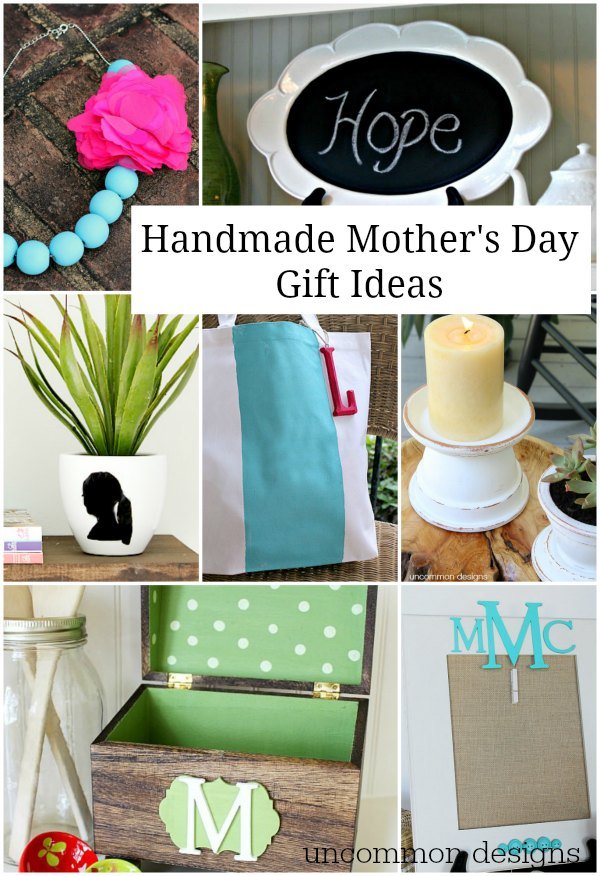 Handmade Mother's Day Gift Ideas that anyone can make by Uncommon Designs