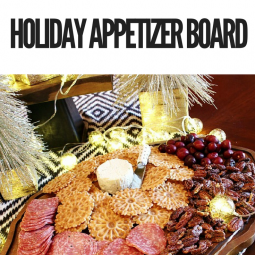 Simple and Elegant Holiday Appetizer Board