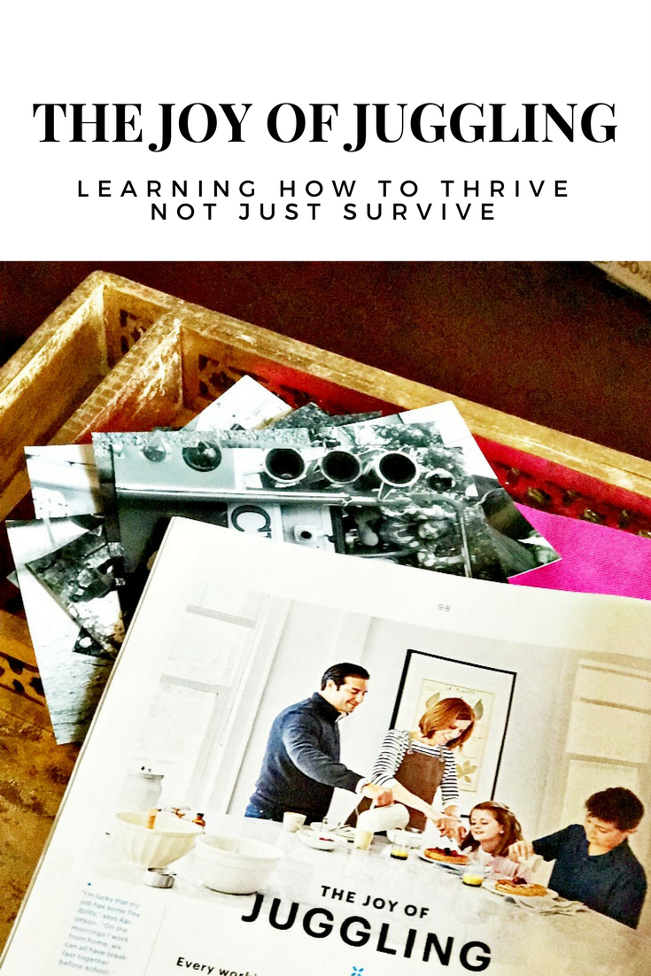 The Joy in Juggling | How to learn to thrive not just survive.