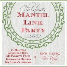 Christmas Mantel Link Party...One Link, Five Blogs!