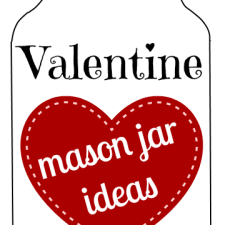 Mason Jar Ideas for Valentine's Day