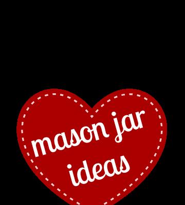 Mason Jar Ideas for Valentine's Day