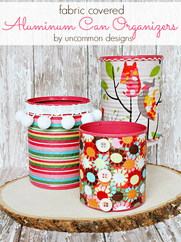 Get organized in style with these pretty Fabric Covered Aluminum Can Organizers!  www.uncommondesignsonline.com