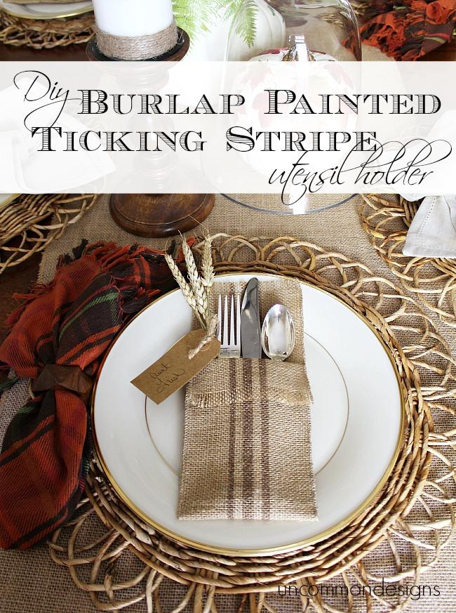 DIY Burlap Painted Ticking Stripe Utensil Holder. No sew and beautiful! via www.uncommondesignsonline.com