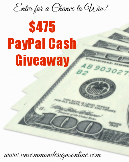Enter for a Chance to win $475 in PayPal cash!  #Giveaways  via www.uncommondesignsonline.com