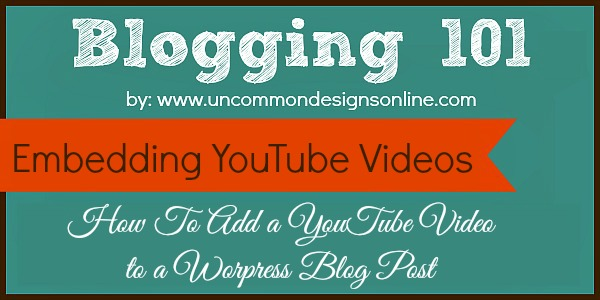 Blogging-101-embedding-youtube-videos-in a blog-post