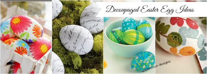 Decoupaged Easter Egg Ideas from the Ultimate Easter Egg Decorating Collection www.uncommondesignsonline.com #Easter #ModPodge