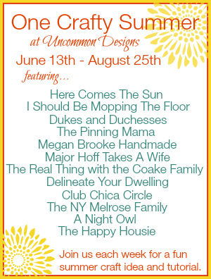 #onecraftysummer series at Uncommon Designs! A new summer project each week! #summer #diyprojects