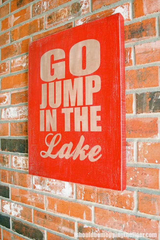 Go Jump in a Lake Vintage Lake Sign  www.uncommondesignsonline.com #onecraftysummer