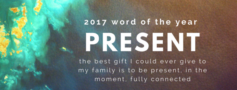 2017 Word of the Year: Present