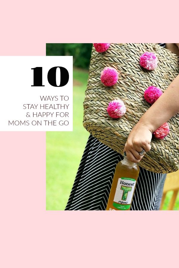 10 Ways to stay healthy and happy for moms on the go!